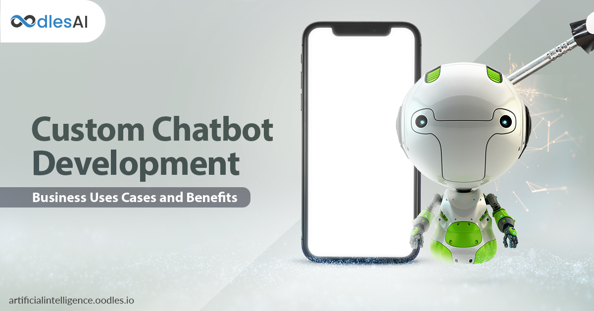 Custom Chatbot Development | Business Uses Cases and Benefits