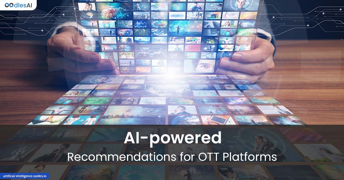 Recommendation Engines for OTT Platforms To Personalize Streaming